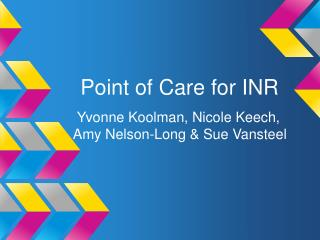 Point of Care for INR