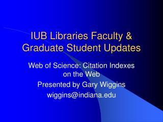 IUB Libraries Faculty & Graduate Student Updates