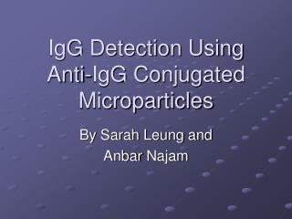 IgG  Detection Using Anti- IgG  Conjugated  Microparticles