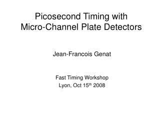 Picosecond Timing with  Micro-Channel Plate Detectors