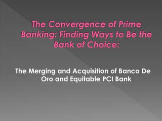 The Convergence of Prime Banking: Finding Ways to Be the Bank of Choice: