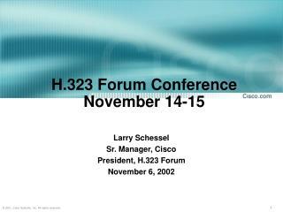 H.323 Forum Conference November 14-15