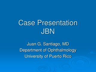 Case Presentation JBN