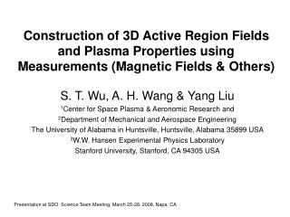 S. T. Wu, A. H. Wang & Yang Liu 1 Center for Space Plasma & Aeronomic Research and