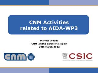 CNM Activities  related to AIDA-WP3