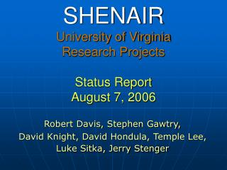 SHENAIR  University of Virginia Research Projects Status Report August 7, 2006