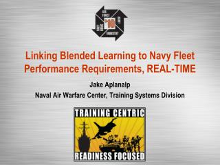 Linking Blended Learning to Navy Fleet Performance Requirements, REAL-TIME