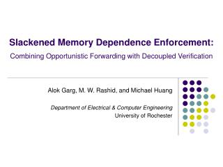 Alok Garg, M. W. Rashid, and Michael Huang Department of Electrical & Computer Engineering