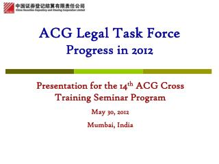 ACG Legal Task Force Progress in 2012