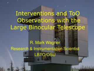 Interventions and ToO  Observations with the  Large Binocular Telescope