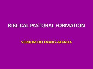 BIBLICAL PASTORAL FORMATION