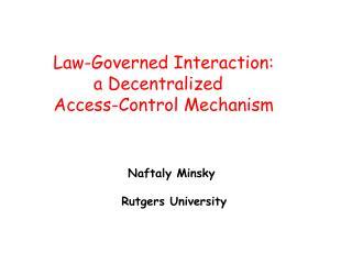 Naftaly Minsky  Rutgers University