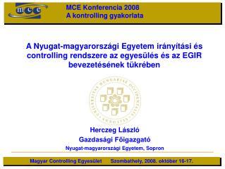A Nyugat-magyarorsz gi Egyetem ir ny t si  s controlling rendszere az egyes l s  s az EGIR bevezet s nek t kr ben