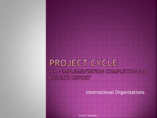 PROJECT CYCLE Icr  – implementation completion and results report