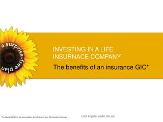INVESTING IN A LIFE  INSURNACE COMPANY
