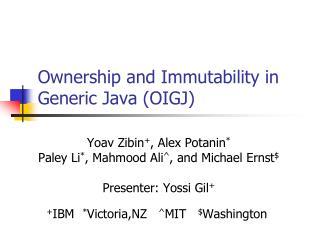Ownership and Immutability in Generic Java (OIGJ)