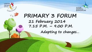 PRIMARY 3 FORUM
