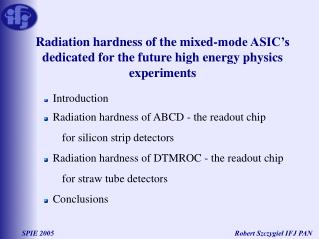 Introduction Radiation hardness of  ABCD - the readout chip  for silicon strip detectors