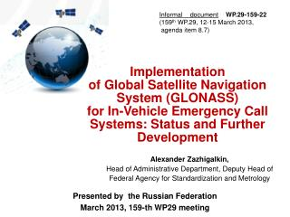 Presented by  the Russian Federation  March  201 3, 159-th WP29 meeting