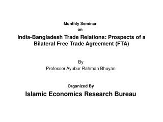 India-Bangladesh Trade Relations: Prospects of a Bilateral Free Trade Agreement FTA