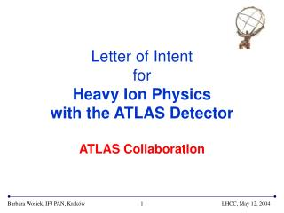 Letter of Intent for Heavy  I on Physics  with the ATLAS Detector ATLAS Collaboration