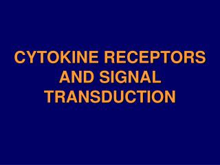 CYTOKINE RECEPTORS AND SIGNAL TRANSDUCTION