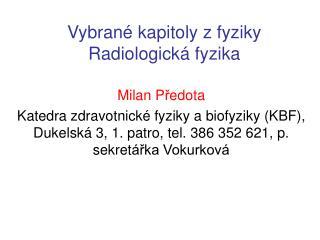 Vybrané kapitoly zfyziky Radiologická fyzika