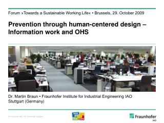 Dr. Martin Braun • Fraunhofer Institute for Industrial Engineering IAO Stuttgart (Germany)