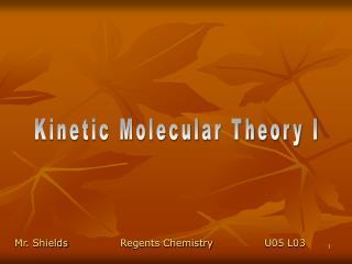 Kinetic Molecular Theory I