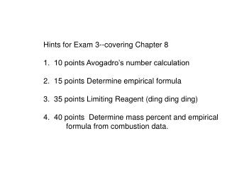 Hints for Exam 3--covering Chapter 8 1.  10 points Avogadro's number calculation