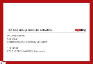 The Ko ç  Group  and R&D activities