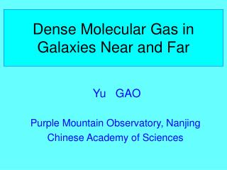 Dense Molecular Gas in Galaxies Near and Far