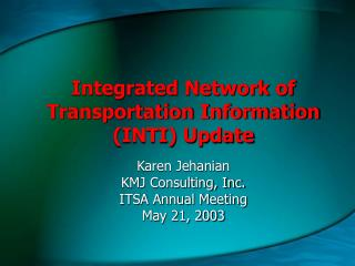 Integrated Network of Transportation Information (INTI) Update
