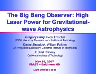 The Big Bang Observer: High Laser Power for Gravitational-wave Astrophysics