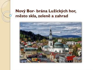 Nový Bor -  brána Lužických hor, město skla, zeleně a zahrad