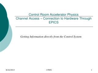 Control Room Accelerator Physics Channel Access � Connection to Hardware Through EPICS