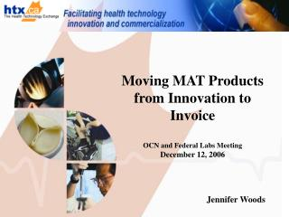 Moving MAT Products from Innovation to Invoice OCN and Federal Labs Meeting December 12, 2006