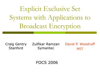 Explicit Exclusive Set Systems with Applications to Broadcast Encryption