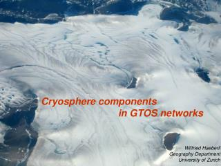 Cryosphere components 			    in GTOS networks