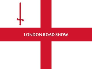 LONDON ROAD SHOW