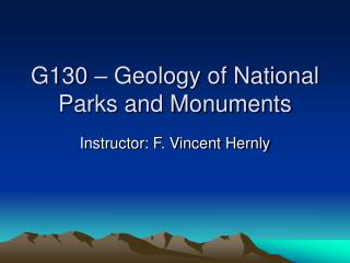 G130 � Geology of National Parks and Monuments