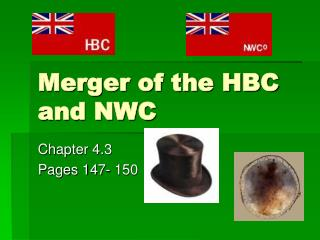 Merger of the HBC and NWC
