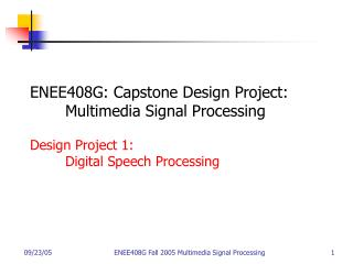 ENEE408G: Capstone Design Project: 	Multimedia Signal Processing Design Project 1: