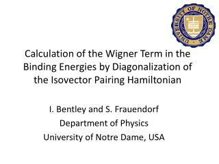 I. Bentley and S. Frauendorf Department of Physics University of Notre Dame, USA