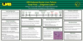 HSV-Induced Acute Liver Failure:  Treat First…..Diagnose Later?