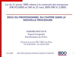 Première étape 1.Vérification de la situation comptable  Connaissance générale de l'entreprise