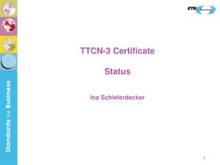 TTCN-3 Certificate Status