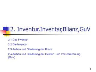 2. Inventur,Inventar,Bilanz,GuV