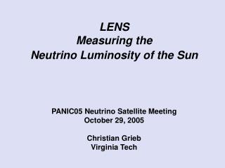 LENS Measuring the  Neutrino Luminosity of the Sun PANIC05 Neutrino Satellite Meeting