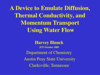 A Device to Emulate Diffusion, Thermal Conductivity, and Momentum Transport  Using Water Flow